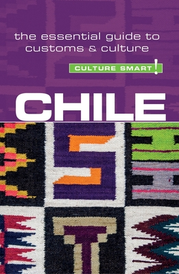 Chile - Culture Smart!: The Essential Guide to Customs & Culture Cover Image