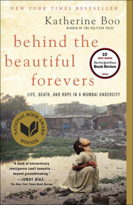 Behind the Beautiful Forevers: Life, Death, and Hope in a Mumbai Undercity Cover Image