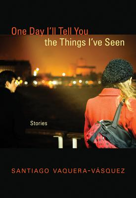 Cover for One Day I'll Tell You the Things I've Seen