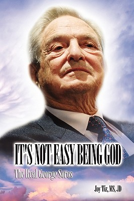 It's Not Easy Being God: The Real George Soros Cover Image