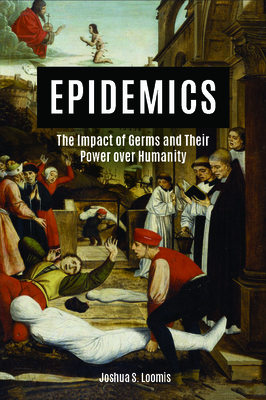 Epidemics: The Impact of Germs and Their Power Over Humanity Cover Image