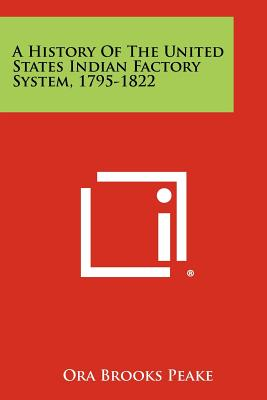 A History of the United States Indian Factory System, 1795-1822 Cover Image