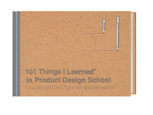 101 Things I Learned® in Product Design School Cover Image