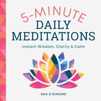 5-Minute Daily Meditations: Instant Wisdom, Clarity, and Calm Cover Image