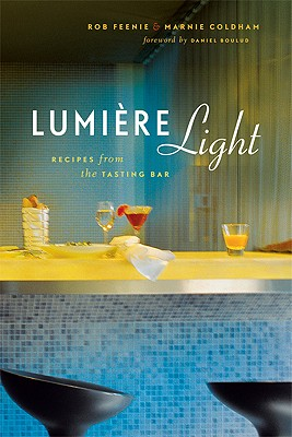Lumiere Light: Recipes from the Tasting Bar Cover Image