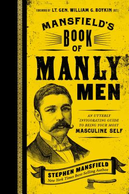 Mansfield's Book of Manly Men: An Utterly Invigorating Guide to Being Your Most Masculine Self cover image
