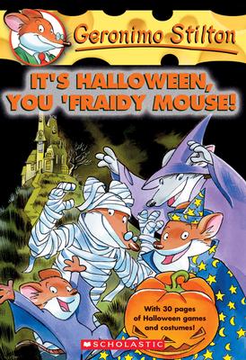 It's Halloween, You 'Fraidy Mouse! (Geronimo Stilton #11) Cover Image