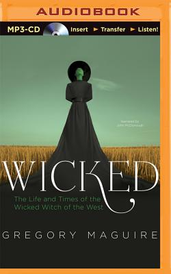 Wicked: The Life and Times of the Wicked Witch of the West (Wicked Years (Audio) #1) Cover Image