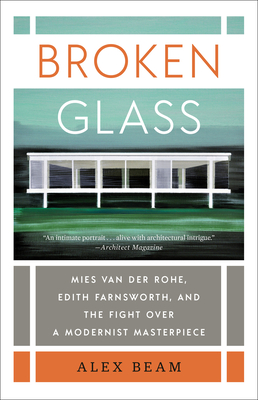 Broken Glass: Mies van der Rohe, Edith Farnsworth, and the Fight Over a Modernist Masterpiece Cover Image