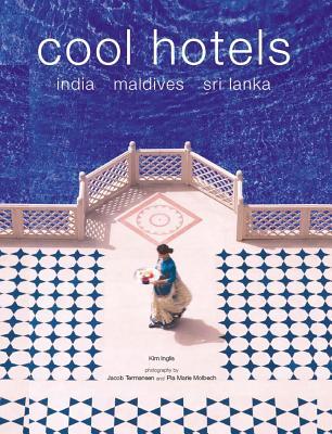 Cool Hotels: India, Maldives, Sri Lanka Cover Image