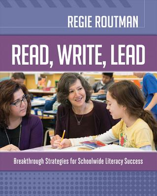 Read, Write, Lead: Breakthrough Strategies for Schoolwide Literacy Success Cover Image