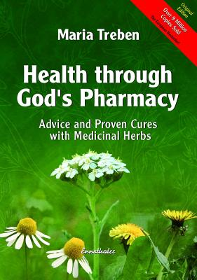 Health Through God's Pharmacy: Advice and Proven Cures with Medicinal Herbs Cover Image