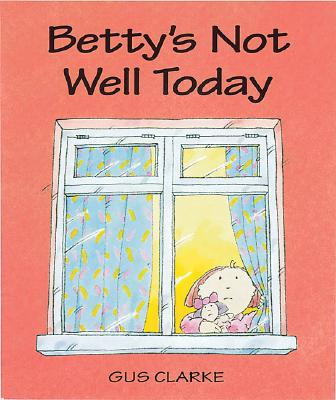 Betty's Not Well Today Cover