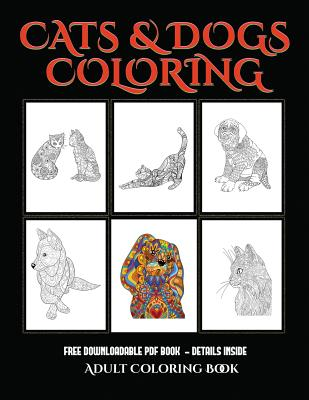 Adult Coloring Book Cats And Dogs Advanced Coloring Colouring Books For Adults With 44 Coloring Pages Cats And Dogs Adult Colouring Coloring Paperback The Reading Bug