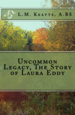 Uncommon Legacy The Story of Laura Eddy Cover Image