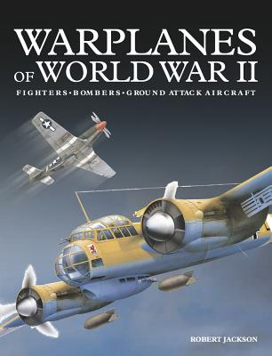Warplanes of World War II: Fighters*bombers*ground Attack Aircraft Cover Image