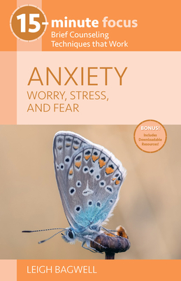 15-Minute Focus - Anxiety: Worry, Stress, and Fear: Brief Counseling Techniques That Work Cover Image