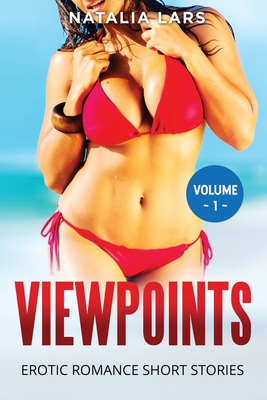 Viewpoints: Explicit and Forbidden Erotic Hot Sexy Stories for Naughty Adult Box Set Collection Cover Image