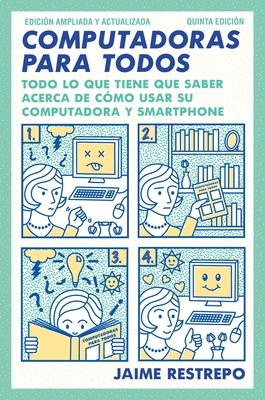 Computadoras para todos: Quinta edicion, revisada y actualizada Cover Image