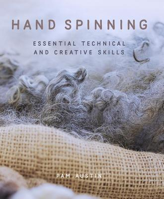 Hand Spinning: Essential Technical and Creative Skills Cover Image
