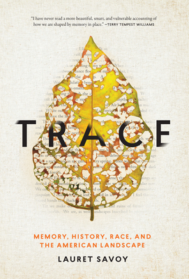 Trace: Memory, History, Race, and the American Landscape Cover Image