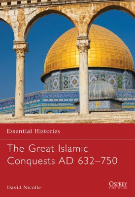 The Great Islamic Conquests AD 632-750 Cover