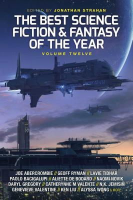 The Best Science Fiction and Fantasy of the Year, Volume Twelve Cover Image
