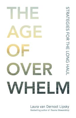 The Age of Overwhelm: Strategies for the Long Haul Cover Image