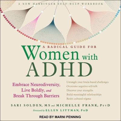 A Radical Guide for Women with ADHD Lib/E: Embrace Neurodiversity, Live Boldly, and Break Through Barriers Cover Image