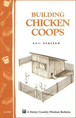 Building Chicken Coops: Storey Country Wisdom Bulletin A-224 Cover Image