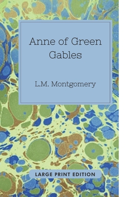 Anne of Green Gables (Large Print Edition) Cover Image