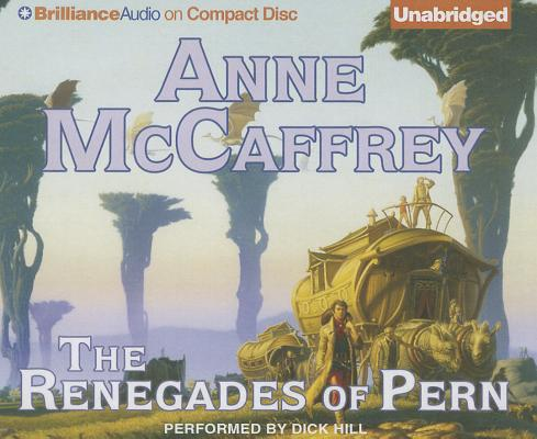 The Renegades of Pern (Dragonriders of Pern (Audio Unnumbered)) Cover Image