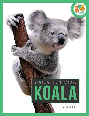 Koala (Spotlight on Nature) Cover Image