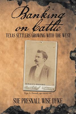 Banking on Cattle: Texas Settlers Growing with the West Cover Image