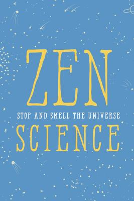 Zen Science: Stop and Smell the Universe Cover Image