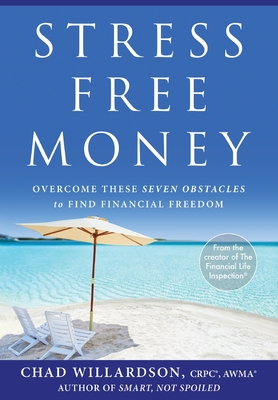Stress-Free Money: Overcome These Seven Obstacles to Find Financial Freedom Cover Image