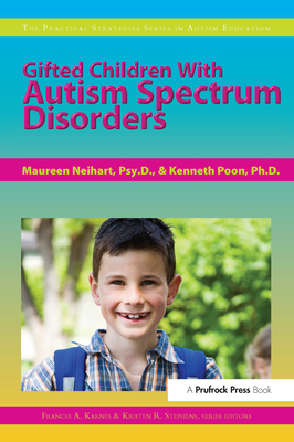 Gifted Children with Autism Spectrum Disorders: The Practical Strategies Series in Gifted Education Cover Image