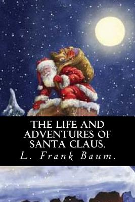 The Life and Adventures of Santa Claus by L. Frank Baum. Cover Image