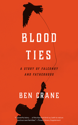 Blood Ties: A Story of Falconry and Fatherhood Cover Image