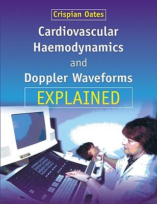 Cardiovascular Haemodynamics and Doppler Waveforms Explained Cover Image