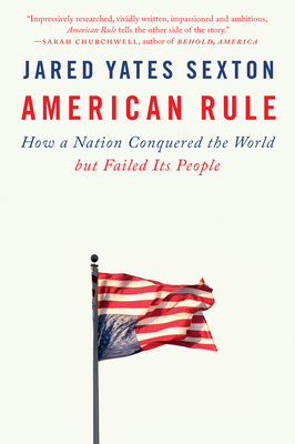 American Rule: How a Nation Conquered the World but Failed Its People Cover Image