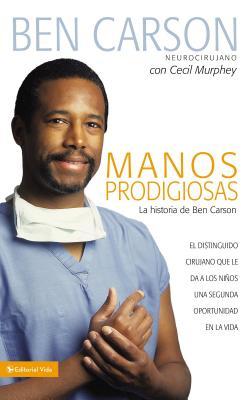 Manos Prodigiosas: La Historia de Ben Carson = Gifted Hands = Gifted Hands Cover Image