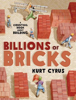 Billions of Bricks by Kurt Cyrus