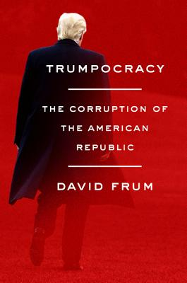 Trumpocracy: The Corruption of the American Republic Cover Image