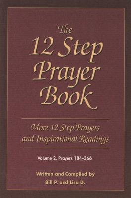 The 12 Step Prayer Book: More Twelve Step Prayers and Inspirational  Readings Prayers 184-366 Cover Image