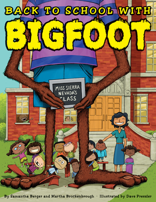Back to School With Bigfoot by Samantha Berger and Martha Brockenbrough