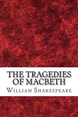The Tragedies of Macbeth: (William Shakespeare Classics Collection) Cover Image