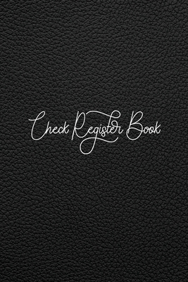 Check Register Book Journal: Check and Debit Card Register 120 Pages Checking Account Ledger - Beautiful Gift Idea Checkbook Register - Black Leath Cover Image
