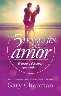5 Lenguajes de Amor, Los Revisado 5 Love Languages: Revised: El Secreto del Amor Que Perdura Cover Image