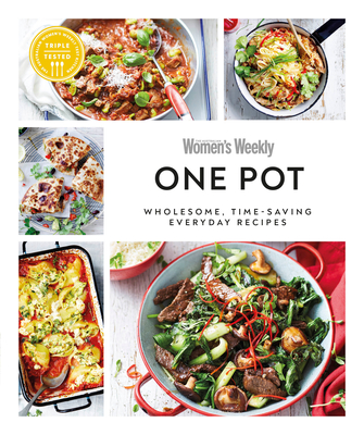 Australian Women's Weekly One Pot: Wholesome, time-saving everyday recipes Cover Image